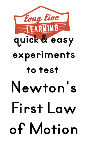 Quick & Easy experiments to test Newton's First Law of Motion