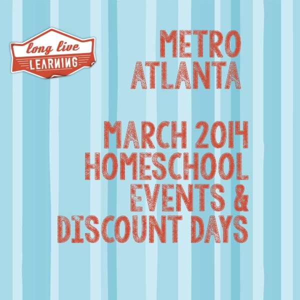 Homeschool Events, Field Trips, Discounts March 2014 Calendar