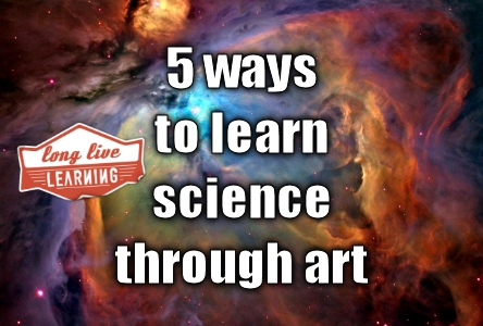 5 ways to learn science through art