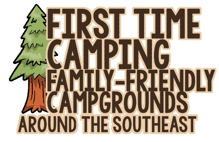 First Time Family Camping Campgrounds