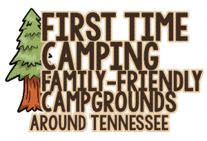 First Time Camping Tennessee