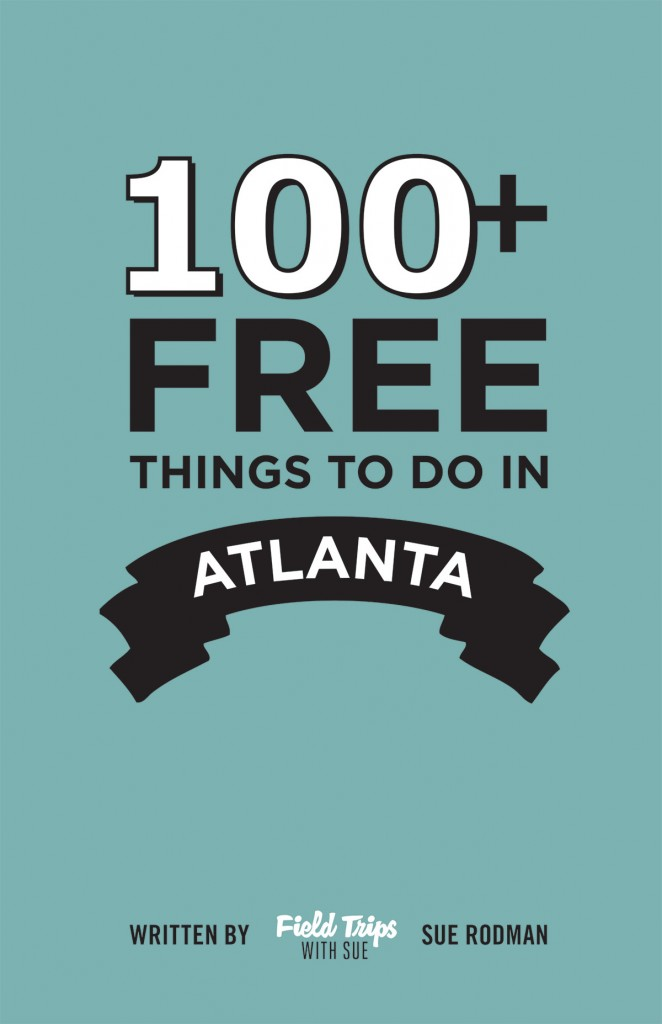 Field Trips With Sue - 100+ Free Things To Do In Atlanta