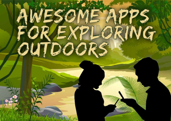 Awesome Apps for Families Exploring Outdoors