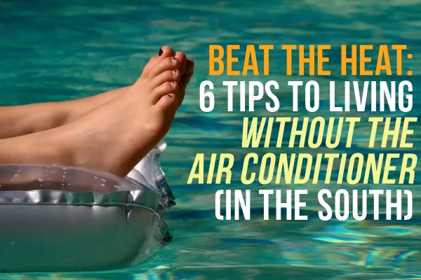 6 Tips to live without the air conditioner (in the south)