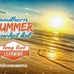 Southern Summer Bucket List Family Fun!
