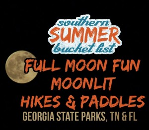 Full Moon Fun Hikes & Paddles in Georgia, Tennessee & Florida