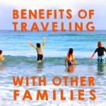 4 Benefits of Traveling & Bunking with Other Families