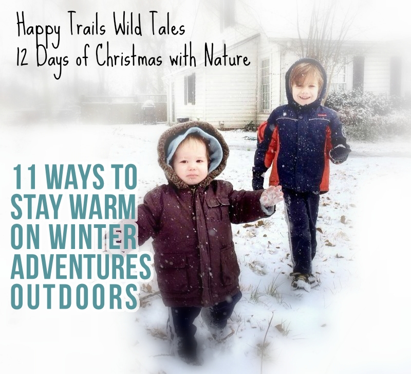 11 Ways to Stay Warm on Winter Adventures Outdoors