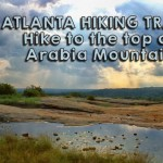Atlanta Georgia Trails – Hike to the top of Arabia Mountain