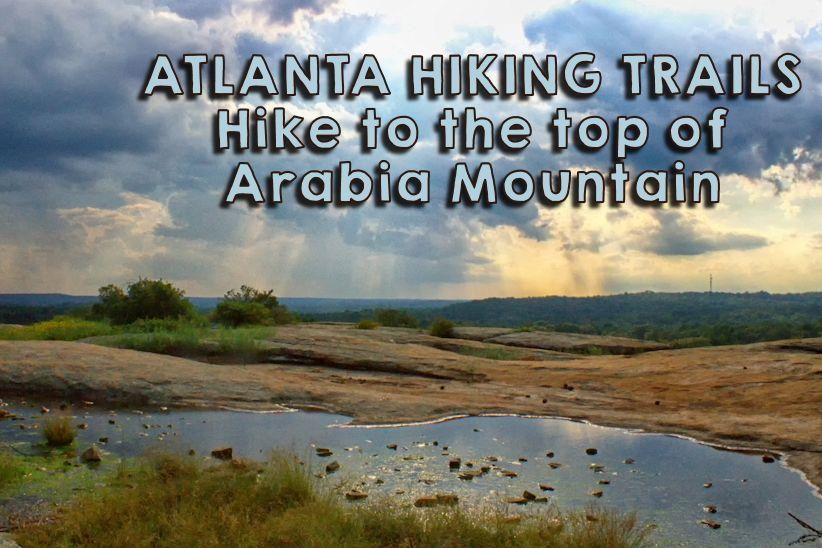 Atlanta Georgia Trails Hike to the top of Arabia Mountain