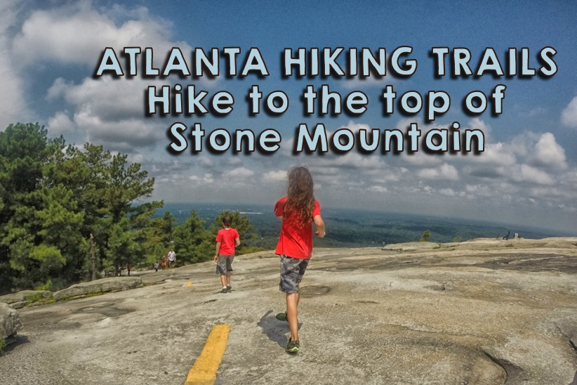 Hike to the top of Stone Mountain