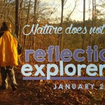 Nature does not hurry – January Reflections and Explorers Log
