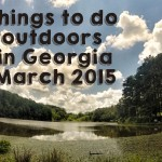 Georgia Outdoor Activities and Fun, March 2015
