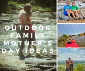 Outdoor Family Mother's Day Ideas