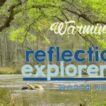 Warming up… March 2015 Reflections and Explorers Log