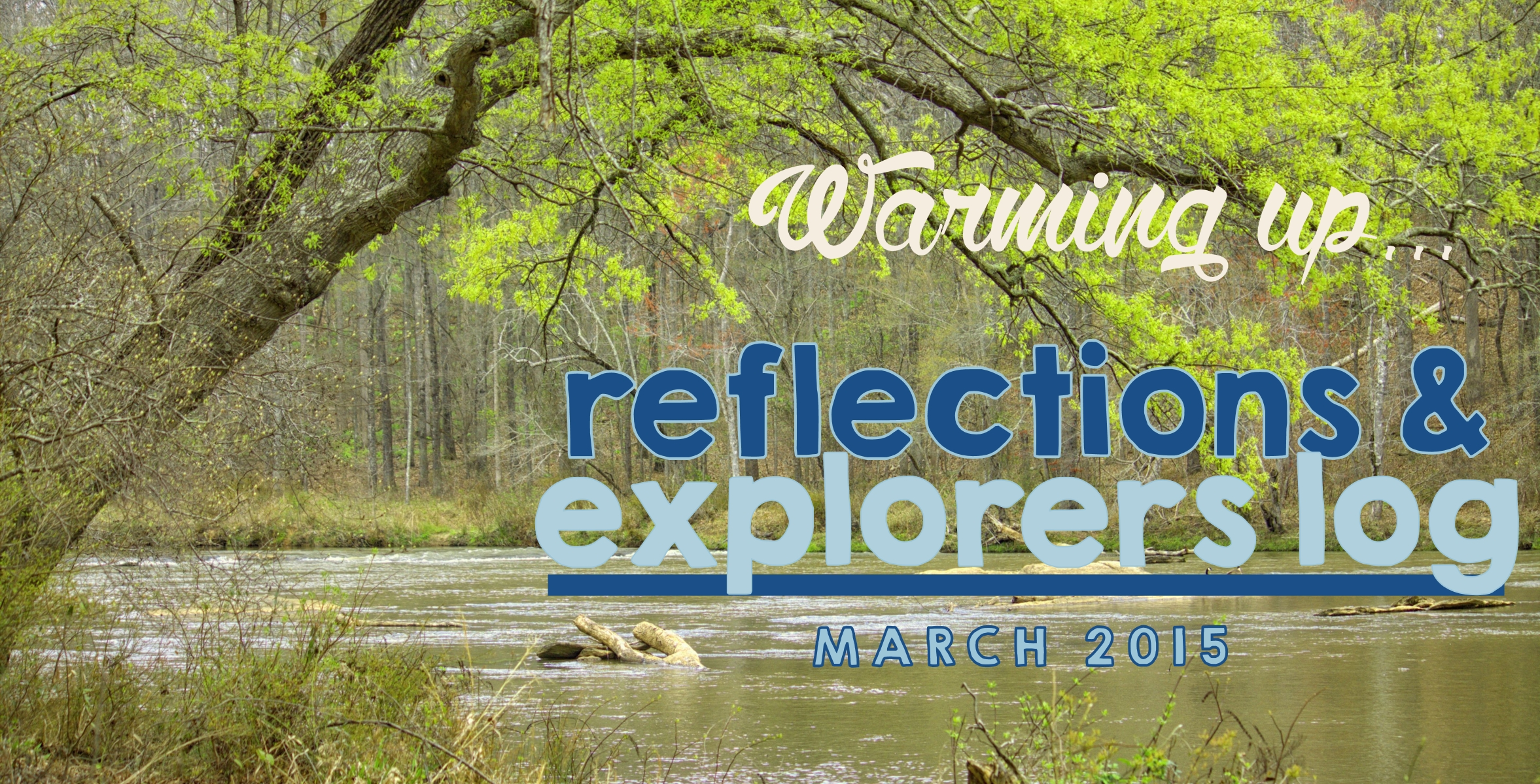 March Reflections & Explorers Log