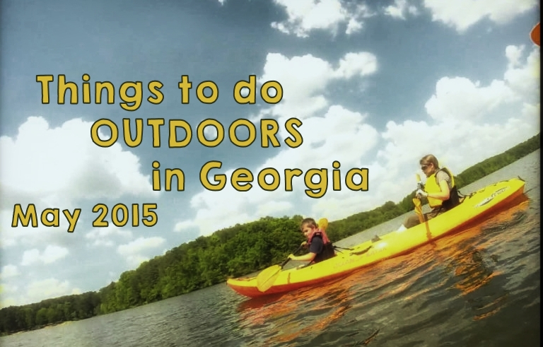 Things to do Outdoors in Georgia May 2015