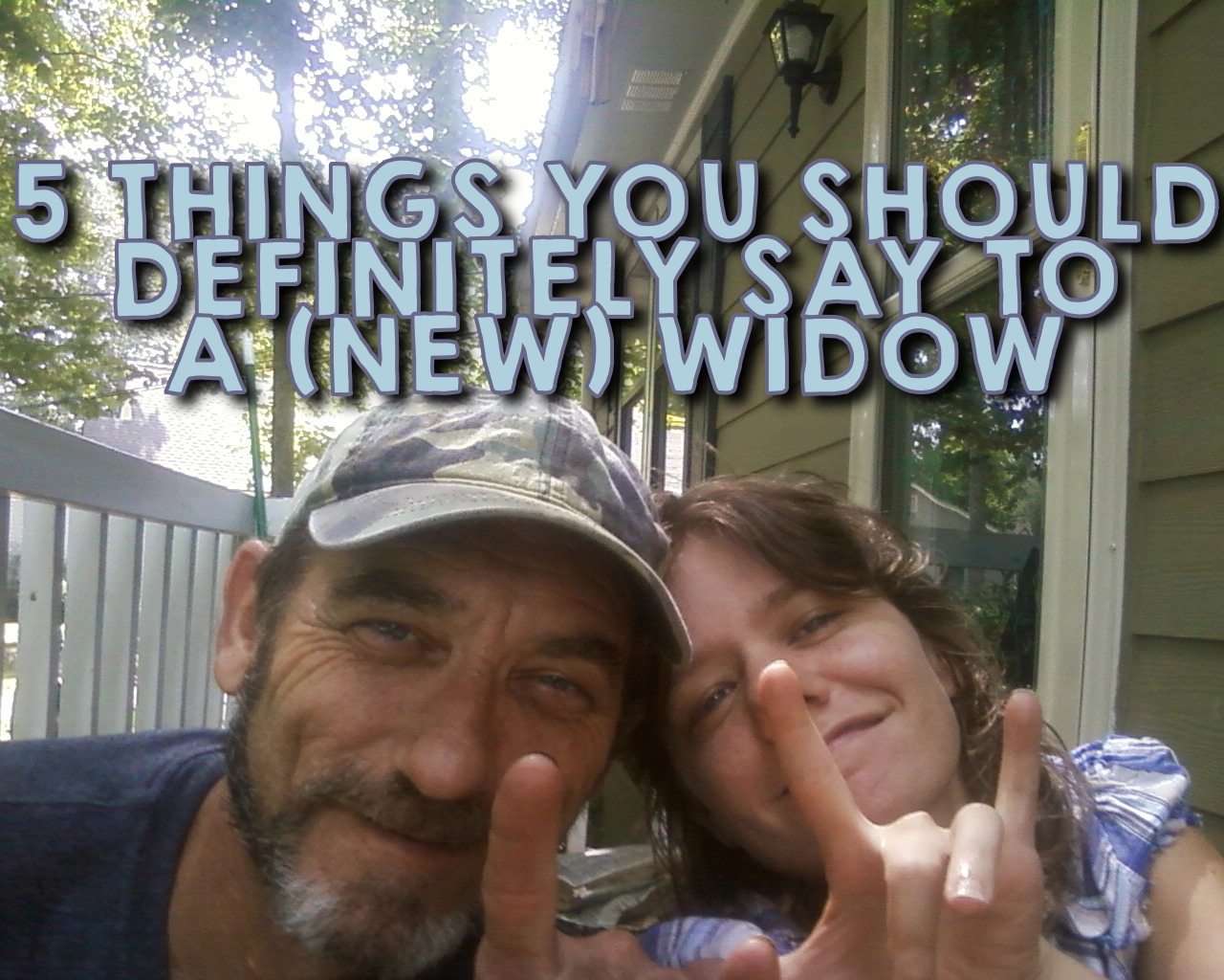 5 Things You Should DEFINITELY Say to a (New) Widow