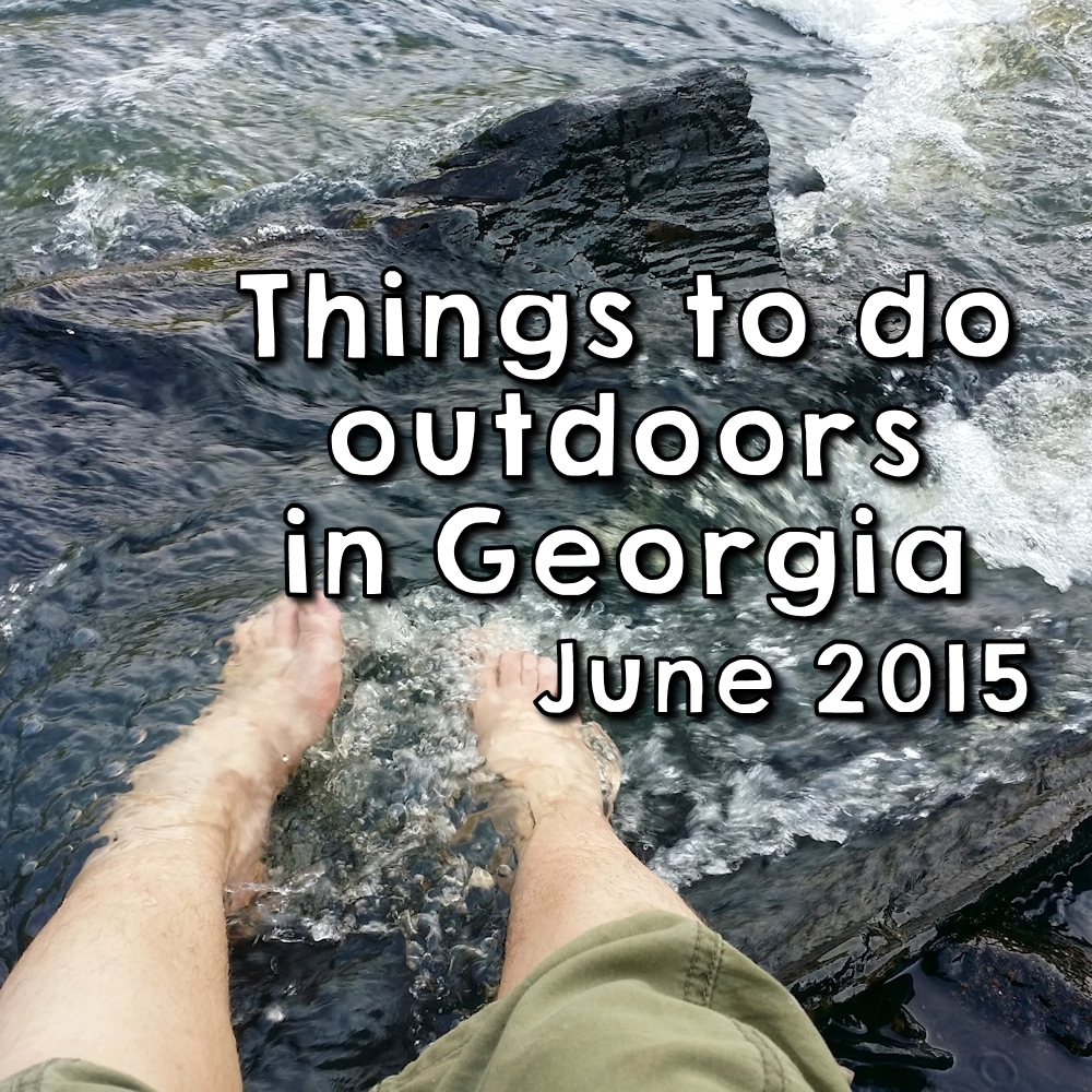 Things to do outdoors in Georgia June 2015