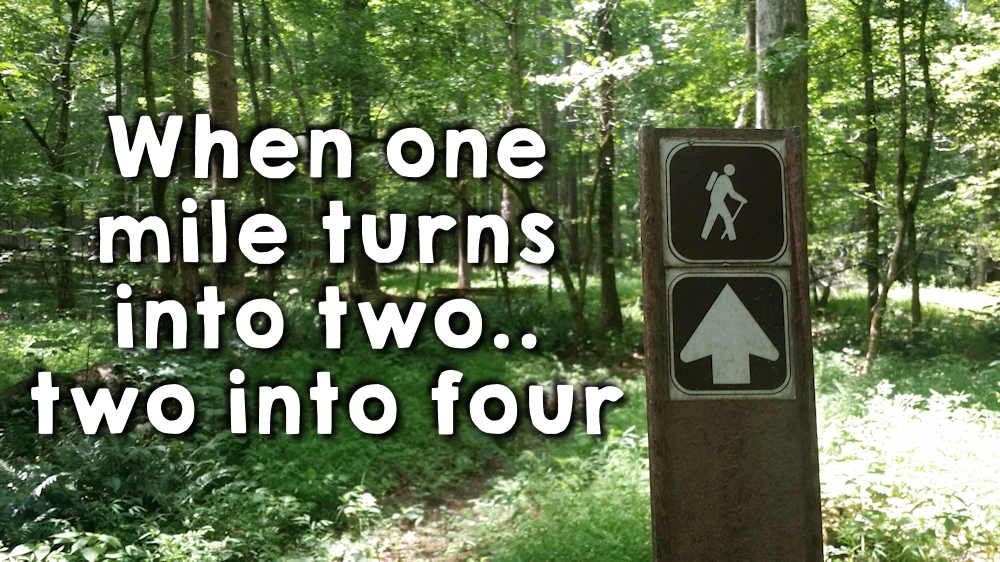 When one mile turns into two.. two into four