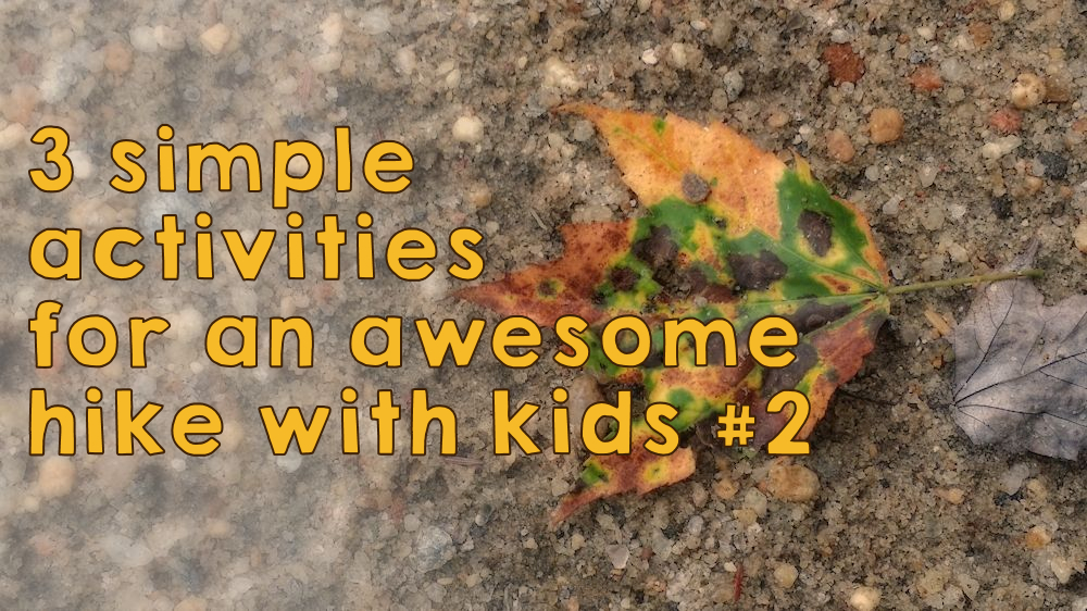 3 simple activities for an awesome hike with kids #2