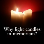 Why light candles in memoriam?