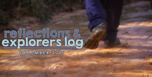 December reflections and Explorers Log 2015
